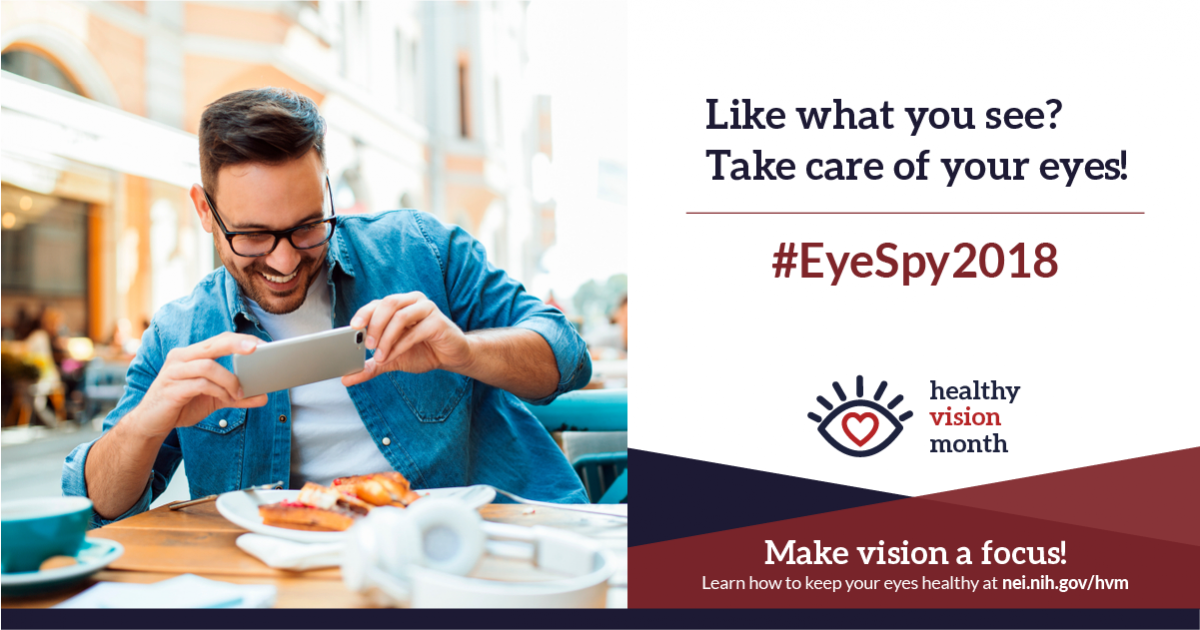 Like what you see? Take care of your eyes! #EyeSpy2018. Make vision a focus! Learn how to keep your eyes healthy at nei.nih.gov/hvm