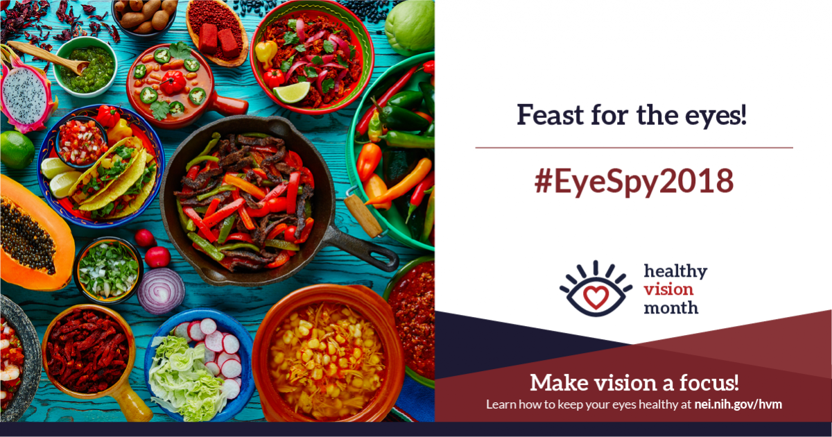 Feast for the eyes! #EyeSpy2018. Make vision a focus! Learn how to keep your eyes healthy at nei.nih.gov/hvm