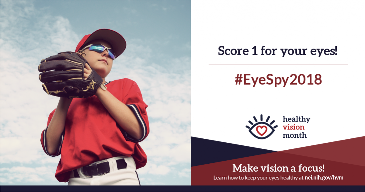 Score 1 for your eyes! #EyeSpy2018. Make vision a focus! Learn how to keep your eyes healthy at nei.nih.gov/hvm