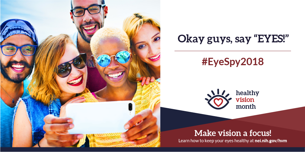 Okay guys, say 'EYES!' #EyeSpy2018. Make vision a focus! Learn how to keep your eyes healthy at nei.nih.gov/hvm