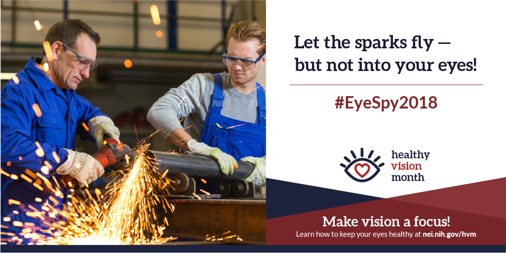 Let the sparks fly - but not into your eyes! #EyeSpy2018. Make vision a focus! Learn how to keep your eyes healthy at nei.nih.gov/hvm
