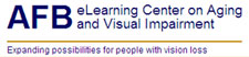 AFB eLearning Center on Aging and Visual Impairment