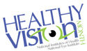 May Is Healthy Vision Month. Get Involved!