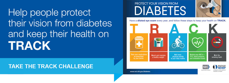 Help people protect their vision from diabetes and keep their health on TRACK. Take the TRACK challenge.