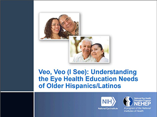 Veo, veo (I see): Understanding the eye health education needs of older Hispanics/Latinos