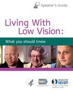 Living With Low Vision Educational Module Speaker's Guide)