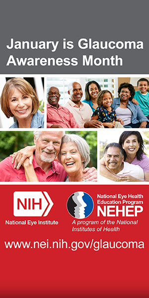 January is Glaucoma Awareness Month. National Eye Institute. National Eye Health Education Program. www.nei.nih.gov/glaucoma