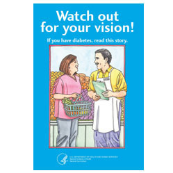 Watch out for your vision! If you have diabetes, read this story. Booklet