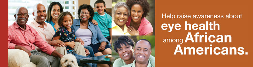 Help raise awareness about eye health among African Americans.