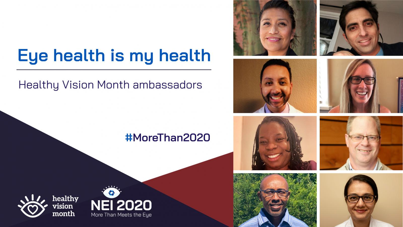 Eye Health Is My Health promotional graphic with a collage of NEI's Healthy Vision Month ambassadors, who are a diverse group of people.